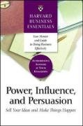 Power, Influence, and Persuasion Sell Your Ideas and Make Things Happen  2005 edition cover