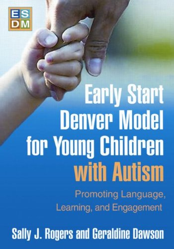 Early Start Denver Model for Young Children with Autism Promoting Language, Learning, and Engagement  2010 edition cover