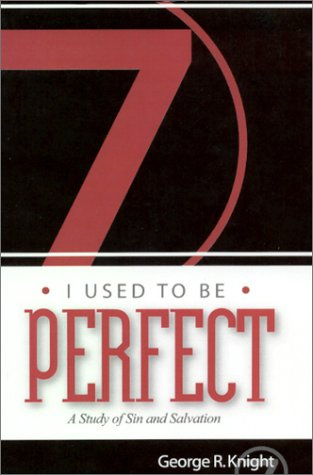 I Used to Be Perfect : A Study of Sin and Salvation 2nd 2001 edition cover