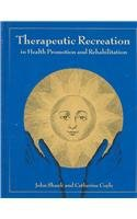 Therapeutic Recreation in Health Promotion and Rehabilitation   2002 edition cover