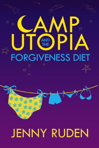 Camp Utopia & the Forgiveness Diet  2014 9781940192314 Front Cover