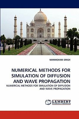 Numerical Methods for Simulation of Diffusion and Wave Propagation N/A 9783838387314 Front Cover