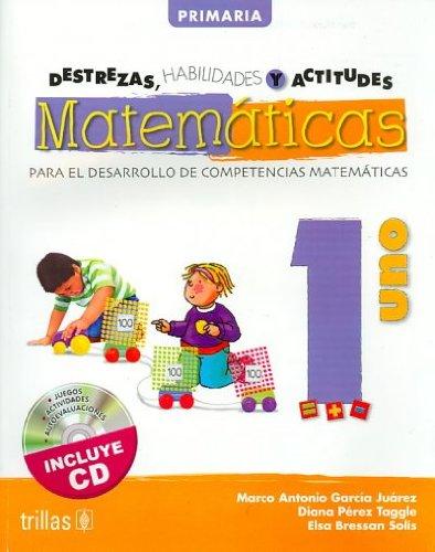 Destrezas, Habilidades Y Actitudes Matematicas 1 Para El Desarrollo De Competencias Matematicas:  2008 edition cover