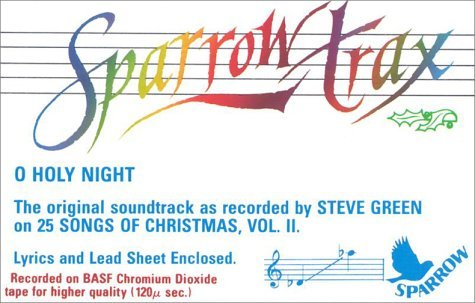 """O Holy Night: The Original Soundtrack as Recorded by Steve Green on """"25 Songs of Christmas, Vol. 2"""" (Sparrow Trax) N/A edition cover"""