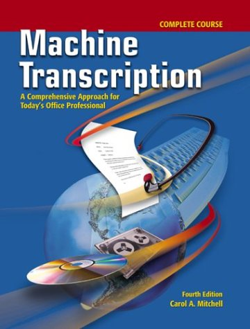 Machine Transcription A Comprehensive Approach for Today's Office Professional, Complete Course 4th 2003 (Workbook) 9780078228315 Front Cover