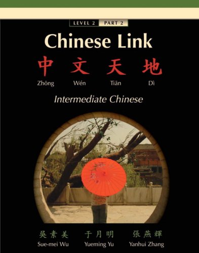 Chinese Link Zhongwen Tiandi, Intermediate Chinese  2008 9780132409315 Front Cover