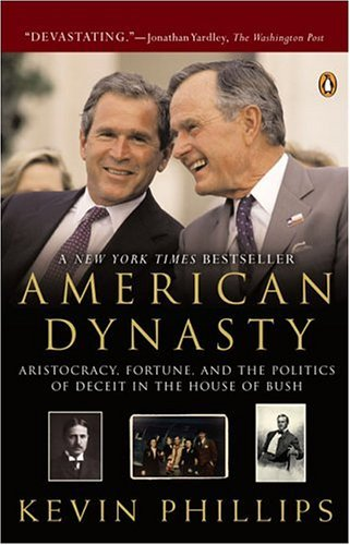 American Dynasty Aristocracy, Fortune, and the Politics of Deceit in the House of Bush  2004 edition cover