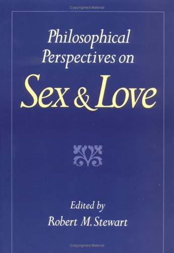 Philosophical Perspectives on Sex and Love   1995 9780195080315 Front Cover
