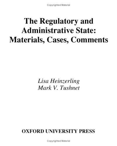 Regulatory and Administrative State Materials, Cases, Comments  2006 edition cover