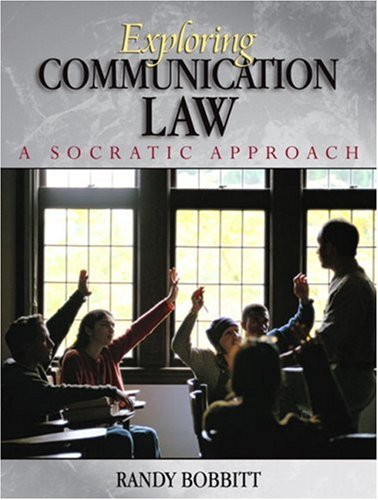 Exploring Communication Law A Socratic Approach  2008 edition cover