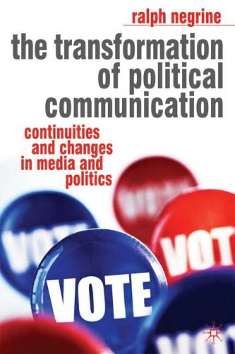 Transformation of Political Communication Continuities and Changes in Media and Politics  2008 9780230000315 Front Cover