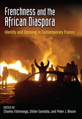 Frenchness and the African Diaspora Identity and Uprising in Contemporary France  2009 edition cover