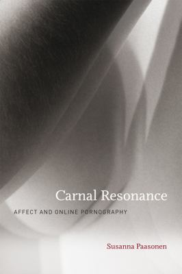 Carnal Resonance Affect and Online Pornography  2011 9780262016315 Front Cover