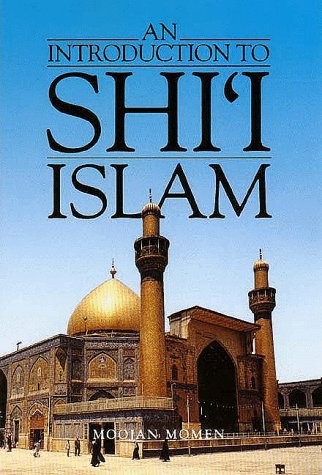 Introduction to Shi'I Islam The History and Doctrines of Twelver Shi'Ism  1985 edition cover