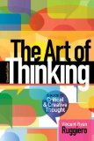 The Art of Thinking: A Guide to Critical and Creative Thought  2014 edition cover