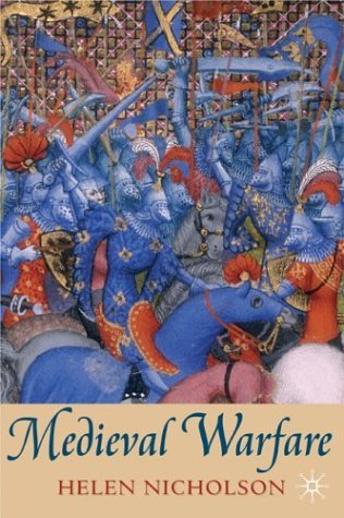 Medieval Warfare Theory and Practice of War in Europe, 300-1500  2004 (Revised) edition cover