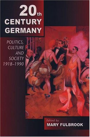 Twentieth-Century Germany Politics, Culture and Society, 1918-1990  2001 edition cover