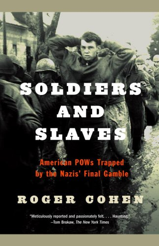 Soldiers and Slaves American POWs Trapped by the Nazis' Final Gamble N/A edition cover