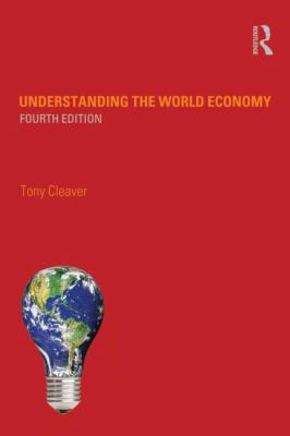 Understanding the World Economy  4th 2012 (Revised) edition cover