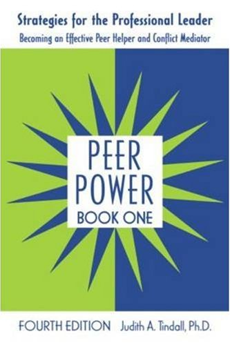 Peer Power Strategies for the Professional Leader - Becoming an Effective Peer Helper and Conflict Mediator 4th 2008 (Revised) edition cover