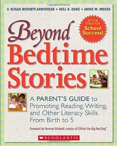Beyond Bedtime Stories A Parent's Guide to Promoting Reading, Writing, and Other Literacy Skills from Birth to 5  2007 edition cover