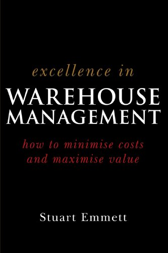 Excellence in Warehouse Management How to Minimise Costs and Maximise Value  2005 edition cover
