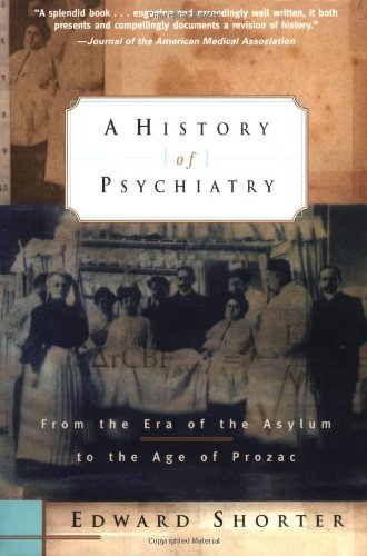 History of Psychiatry From the Era of the Asylum to the Age of Prozac 2nd 1996 (Revised) edition cover