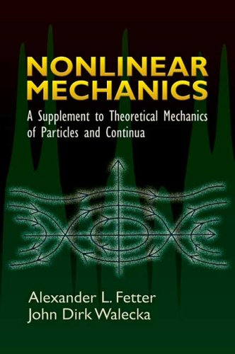 Nonlinear Mechanics A Supplement to Theoretical Mechanics of Particles and Continua  2006 9780486450315 Front Cover
