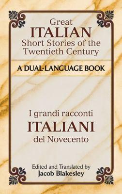 Great Italian Short Stories of the Twentieth Century / I Grandi Racconti Italiani Del Novecento A Dual-Language Book  2013 edition cover