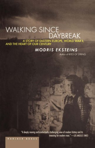 Walking since Daybreak A Story of Eastern Europe, World War II, and the Heart of Our Century  2000 edition cover