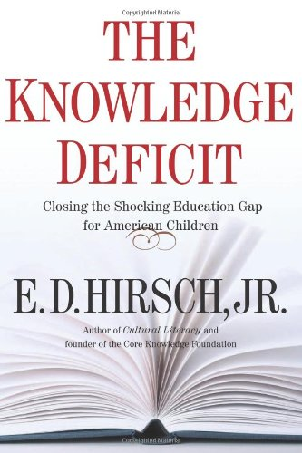 Knowledge Deficit Closing the Shocking Education Gap for American Children  2006 9780618657315 Front Cover