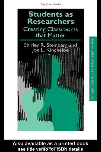 Students as Researchers Creating Classrooms That Matter  1998 9780750706315 Front Cover