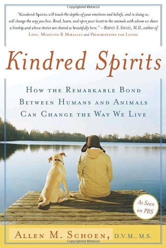 Kindred Spirits How the Remarkable Bond Between Humans and Animals Can Change the Way We Live Reprint edition cover