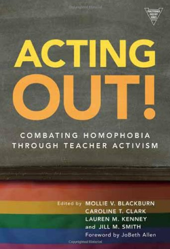 Acting Out! Combating Homophobia Through Teacher Activism  2009 edition cover