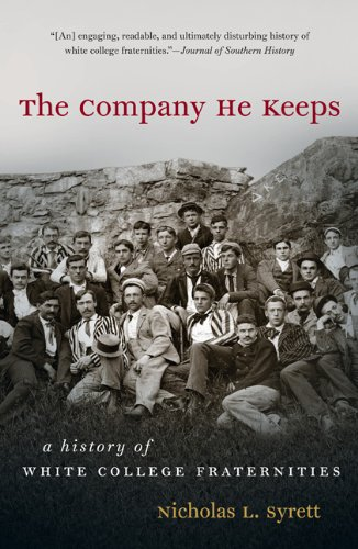 Company He Keeps A History of White College Fraternities  2011 edition cover