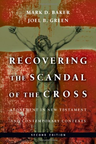 Recovering the Scandal of the Cross Atonement in New Testament and Contemporary Contexts 2nd 2011 (Revised) edition cover