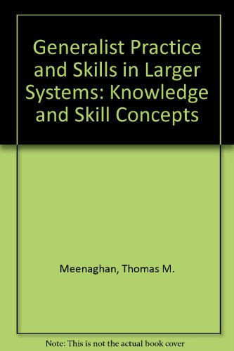 Generalist Practice Skills in Larger Settings : Knowledge and Skill Concepts  2000 9780925065315 Front Cover