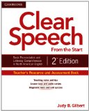Clear Speech from the Start Teacher's Resource and Assessment Book Basic Pronunciation and Listening Comprehension in North American English 2nd 2012 (Revised) edition cover