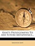 Kant's Prolegomena to Any Future Metaphysics...   0 edition cover