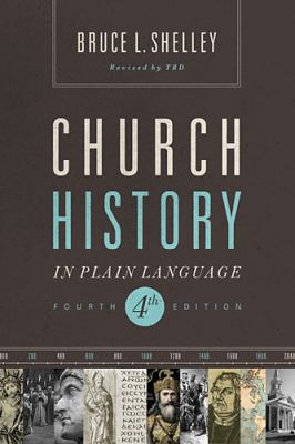 Church History in Plain Language Fourth Edition  2013 9781401676315 Front Cover