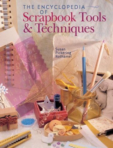 Encyclopedia of Scrapbooking Tools and Techniques   2004 9781402710315 Front Cover