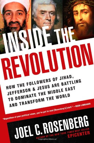 Inside the Revolution How the Followers of Jihad, Jefferson and Jesus Are Battling to Dominate the Middle East and Transform the World  2009 edition cover