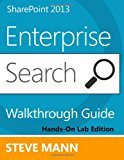 SharePoint 2013 Enterprise Search Walkthrough Guide Hands-On Lab Edition N/A 9781490405315 Front Cover