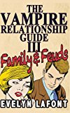 Vampire Relationship Guide, Volume 3: Family and Feuds  N/A 9781492948315 Front Cover