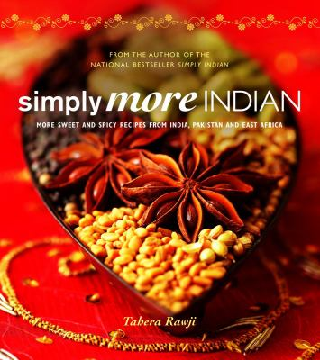 Simply More Indian More Sweet and Spicy Recipes from India, Pakistan and East Africa  2008 9781552859315 Front Cover
