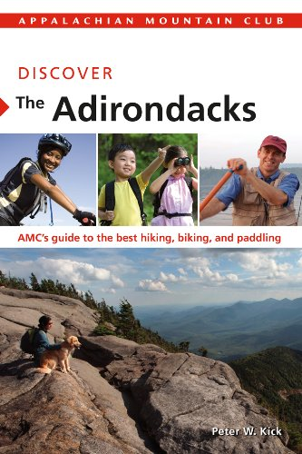 Discover the Adirondacks AMC's Guide to the Best Hiking, Biking, and Paddling  2012 9781934028315 Front Cover