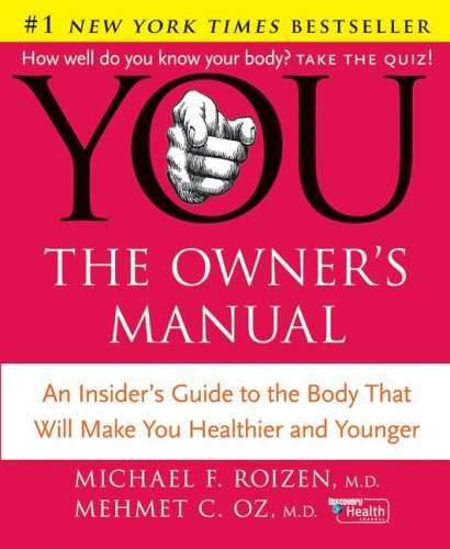 YOU - The Owner's Manual An Insider's Guide to the Body That Will Make You Healthier and Younger  2005 9780060765316 Front Cover
