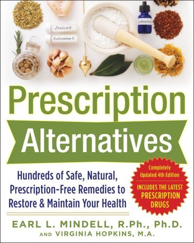 Prescription Alternatives Hundreds of Safe, Natural, Prescription-Free Remedies to Restore and Maintain Your Health 4th 2009 edition cover
