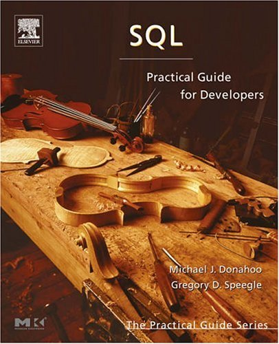 SQL Practical Guide for Developers  2005 9780122205316 Front Cover
