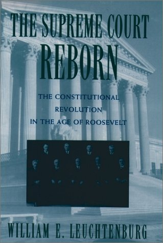 Supreme Court Reborn The Constitutional Revolution in the Age of Roosevelt  1997 (Reprint) 9780195111316 Front Cover